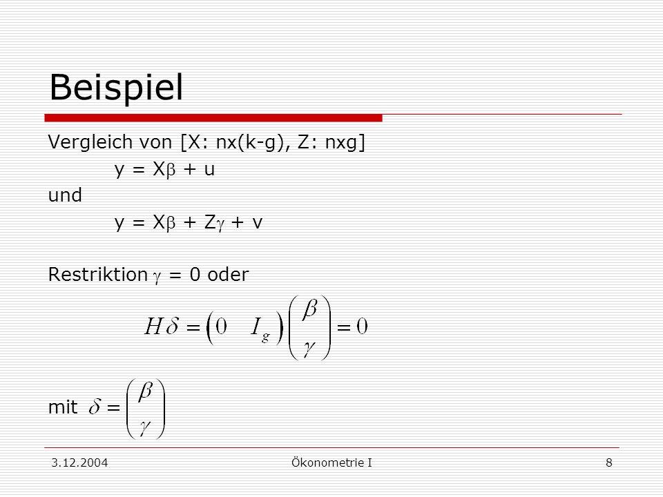Beispiel Vergleich von [X: nx(k-g), Z: nxg] y = Xb + u und